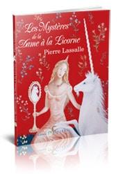 Les Mystères de la Dame à Licorne de Pierre Lassalle
